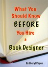 What You Should Know Before Hiring a Book Designer