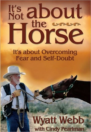 It's Not About the Horse: It's about Overcoming Fear and Self-Doubt