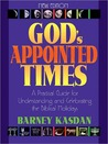 God's Appointed Times-New Edition: A Practical Guide for Understanding and Celebrating the Biblical Holy Days