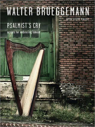 Psalmist's Cry: Scripts for Embracing Lament
