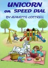 Unicorn on Speed Dial by Jeanette Cottrell