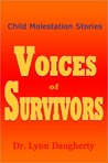 Child Molestation Stories: Voices of Survivors of Child Sexual Abuse (Molestation, Rape, and Incest)