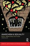 Anarchism & Sexuality: Ethics, Relationships and Power