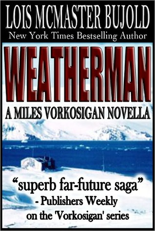 Weatherman by Lois McMaster Bujold