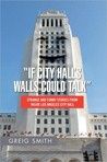 """""""If City Hall's Walls Could Talk"""""""