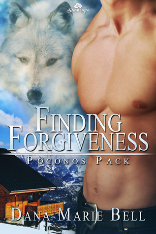 Finding Forgiveness by Dana Marie Bell
