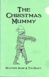The Christmas Mummy (a holiday story) (Holiday Chapbook Series #5)