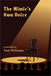 The Mimic's Own Voice by Tom    Williams