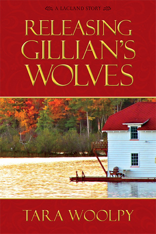 Releasing Gillian's Wolves by Tara Woolpy