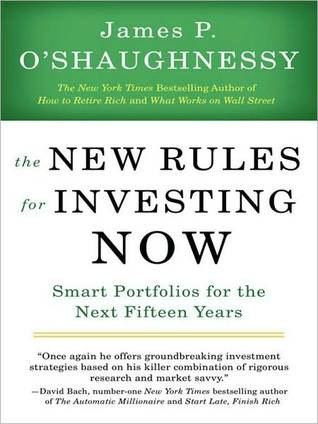 The New Rules for Investing Now: Smart Portfolios for the Next Fifteen Years