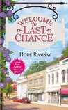 Welcome to Last Chance by Hope Ramsay