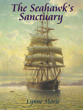 The Seahawk's Sanctuary by Lynne Marie
