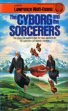 The Cyborg and the Sorcerers (War Surplus, #1)