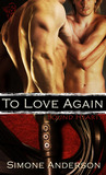 To Love Again (Bound Hearts #1)