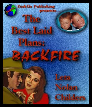 The Best Laid Plans: Backfire!