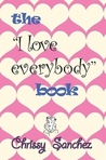 """The """"I Love Everybody"""" Book"""