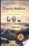 Colonial Ambition: Foundations of Australian Democracy