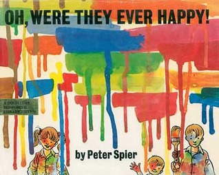 Oh, Were They Ever Happy! by Peter Spier