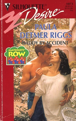 Daddy by Accident by Paula Detmer Riggs