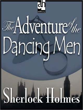 The Adventure of the Dancing Men by Arthur Conan Doyle