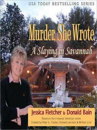 A Slaying in Savannah (Murder, She Wrote #30)