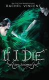 If I Die (Soul Screamers, #5)