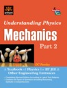 Understanding Physics for IIT JEE and other Engineering Entrances series
