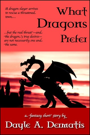 What Dragons Prefer by Dayle A. Dermatis