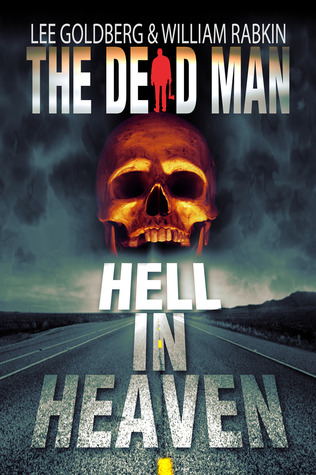 Hell In Heaven (The Dead Man, #3)