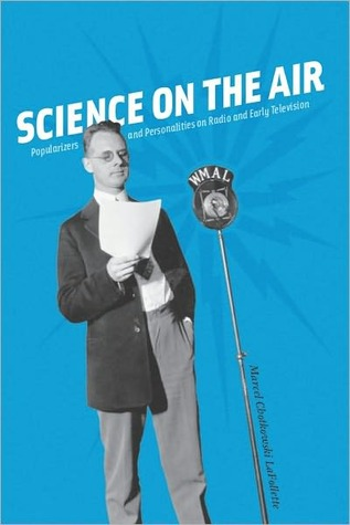 Science on the Air by Marcel C. LaFollette