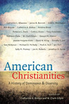 American Christianities: A History of Dominance and Diversity