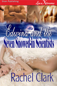 Edwina and the Seven Snowed-in Scientists by Rachel Clark