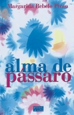 Alma de Pássaro by Margarida Rebelo Pinto