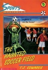 The Haunted Soccer Field (Sports Mysteries, # 2)