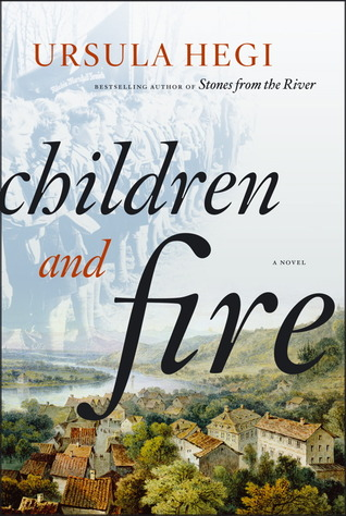Children and Fire by Ursula Hegi