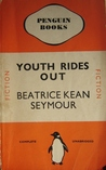 Youth Rides Out by Beatrice Kean Seymour