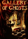 Gallery of Ghosts