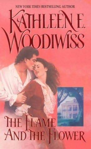 The Flame and the Flower by Kathleen E. Woodiwiss