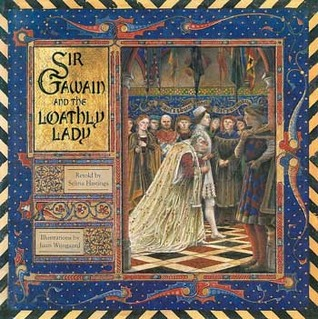 Sir Gawain and the Loathly Lady by Selina Shirley Hastings