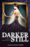 Darker Still by Leanna Renee Hieber