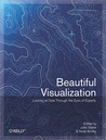 Beautiful Visualization: Looking at Data through the Eyes of Experts (Theory In Practice, #39)