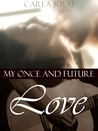 My Once and Future Love (My Once and Future Love, #2)