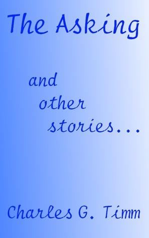 The Asking and other stories . . .