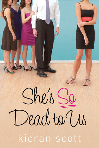 She's So Dead to Us by Kieran Scott