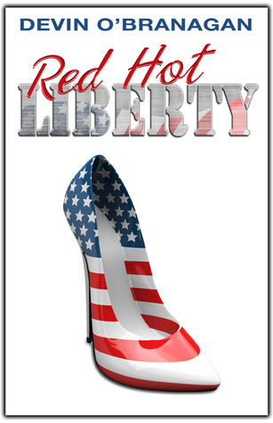 Red Hot Liberty by Devin O'Branagan