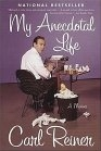 My Anecdotal Life by Carl Reiner