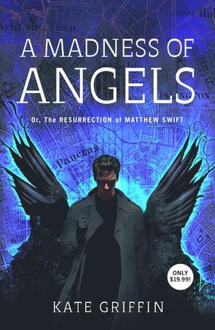 A Madness of Angels by Kate Griffin