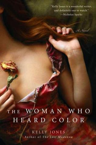 The Woman Who Heard Color by Kelly Jones