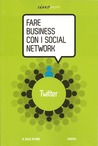 Fare Business con i Social Network n. 2: Twitter
