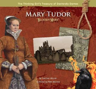 Mary Tudor Bloody Mary by Gretchen Maurer — Reviews, Discussion ...